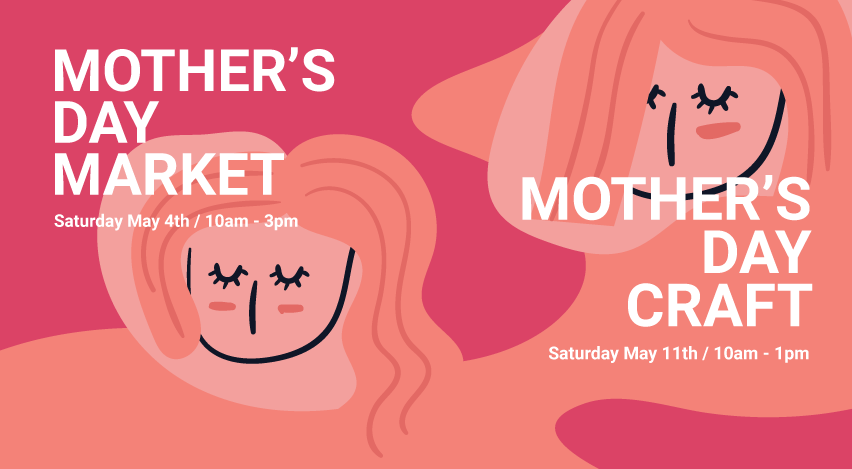 Mother's Day Market and Craft Workshop