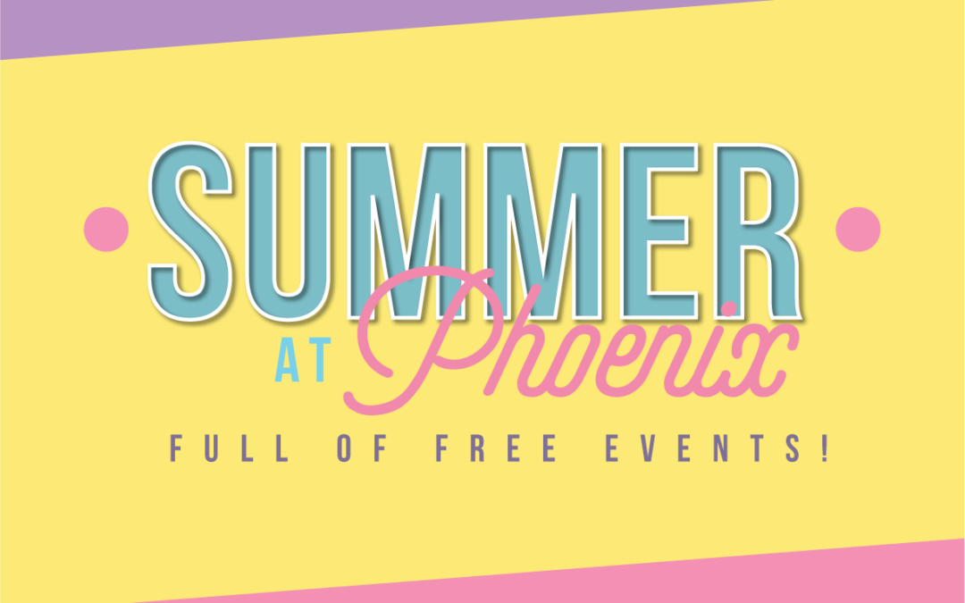 Summer at Phoenix