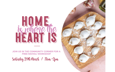 Home is Where the Heart Is – FREE Ravioli Workshop